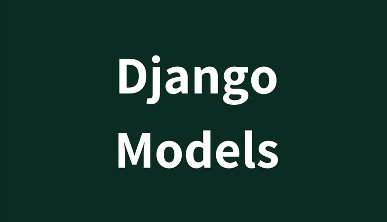 /media/blog_pics/2020/02/11/Django-Models-min.jpg